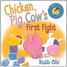 Chicken, Pig, Cow's First Fight by Ruth Ohi (2012-02-01)