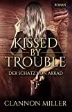 Kissed by Trouble: Der Schatz von Akkad (Troubleshooter, Band 1)