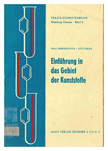 Einführung in das Gebiet der Kunststoffe (Praxis-Schriftreihe Abteilung Chemie ed. Artur Friedrich, Band - Styrol Poly
