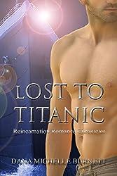 Lost to Titanic (Reincarnation Romance Chronicles Book 2)