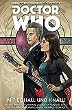 Doctor Who - Der zwölfte Doctor: Bd. 6: Mit Schall und Knall