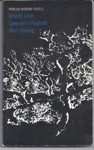 Penguin Modern Poets 5: Gregory Corso, Lawrence Ferlinghetti, Allen Ginsberg by Gregory Corso (1970-08-05)
