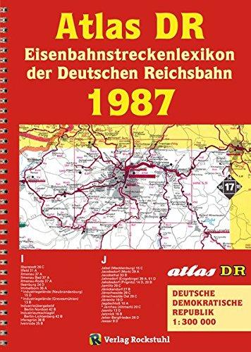 ATLAS DR 1987 - Eisenbahnstreckenlexikon der Deutschen Reichsbahn: EISENBAHN-VERKEHRSKARTE - Gesamtes Eisenbahnnetz der Deutschen Demokratischen Republik [DDR]