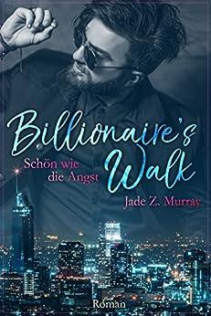Billionaire's Walk: Schön wie die Angst