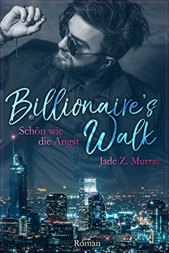 Billionaire's Walk: Schön wie die Angst von [Murray, Jade Z.]
