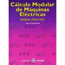 Cálculo Modular de Maquinas Eléctricas: Manual Práctico (ACCESO RÁPIDO)