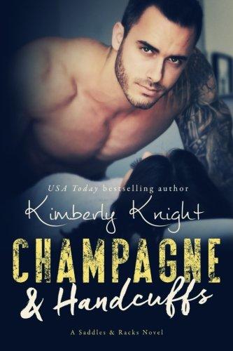 Champagne & Handcuffs: Volume 3 (Saddles & Racks)
