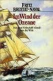 Im Wind der Ozeane. Mit dem Vollschiff 'Greif' um die Welt. ( maritim) - Fritz Brustat-Naval