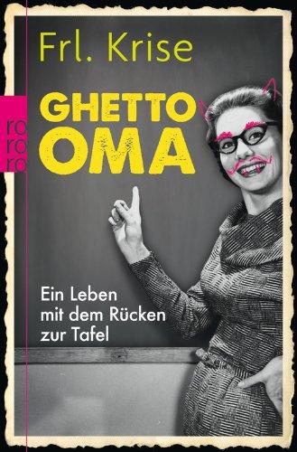 rororo Ghetto-Oma: Ein Leben mit dem Rücken zur Tafel