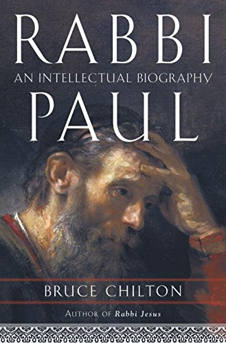 [Rabbi Paul: An Intellectual Biography] (By: Bruce Chilton) [published: August, 2004]