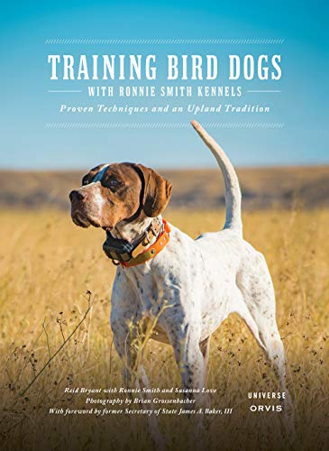 Training Bird Dogs with Ronnie Smith Kennels: Proven Techniques and an Upland Tradition -