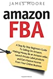 Best Amazon Product On Amazons - Amazon FBA: A Step by Step Beginner?s Guide Review