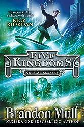 Five Kingdoms: Crystal Keepers (Five Kingdoms 3)