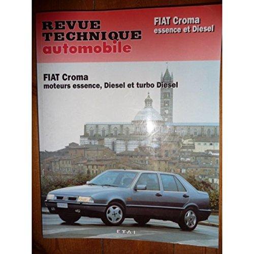 RRTA0712.1 - REVUE TECHNIQUE AUTOMOBILE FIAT CROMA Essence , Diesel et Turbo-Diesel 1.6l et 2.0l essence jusqu a 1993 2.0l 2.5l diesel et turbo jusqu a 1991