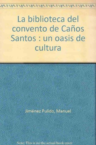 La biblioteca del convento de Caños Santos : un oasis de cultura