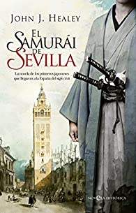 El samurái de Sevilla par  John J. Healey