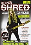 Super Shred Guitar: Master Class: The Ultimate Dvd Guide