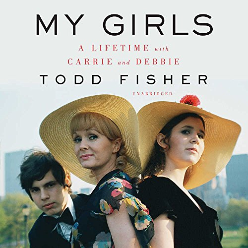 My Girls: A Lifetime with Carrie and Debbie -