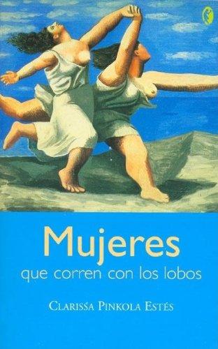 Mujeres Que Corren Con Los Lobos (Byblos) por Clarissa Pinkola Estes