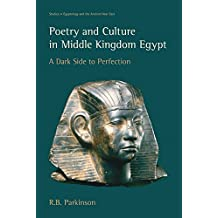 Poetry and Culture in Middle Kingdom Egypt (Studies in Egyptology and the Ancient Near East)