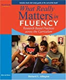 What Really Matters in Fluency: Research-based Practices across the Curriculum by Richard L. Allington (2008-04-03)