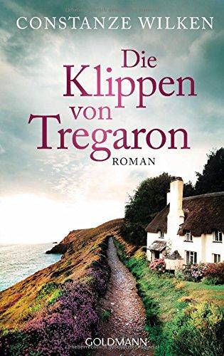 Die Klippen von Tregaron: Roman