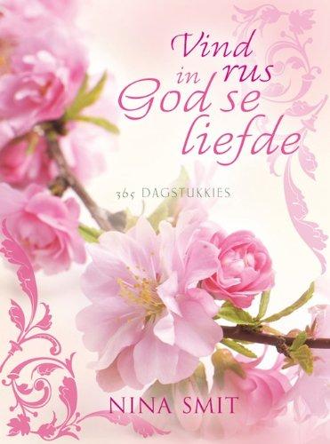 Vind rus in God se liefde: 365 Dagstukkies (Afrikaans Edition)