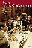 Jessas is's im Wirtshaus schee: Wirtshauslieder aus der Oberpfalz und angrenzenden Gebieten -