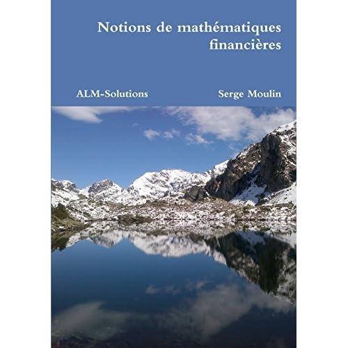 Notions de mathématiques financières by Serge Moulin(2017-01-21)