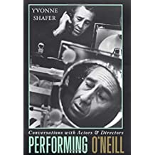 Performing O'Neill by Yvonne Shafer (2001-03-22)