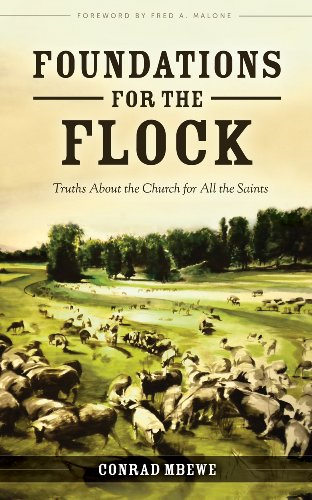 Foundations For The Flock Truths About The Church For All The Saints
