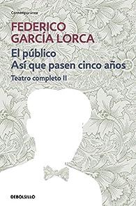 El público | Así que pasen cien años par Federico García Lorca