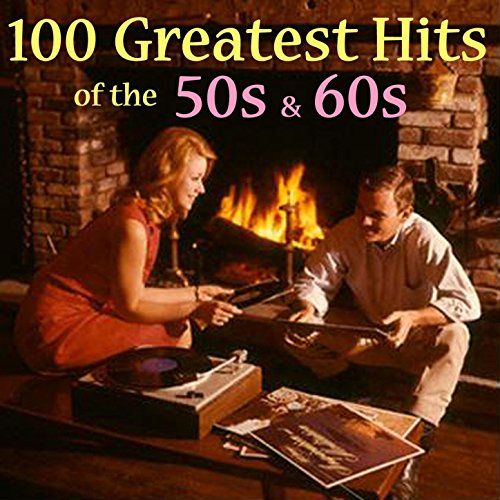 100 Greatest 50s & 60s Hits (A...