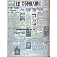 POPULAIRE (LE) [No 1946] du 03/06/1928 - L'INDEPENDANCE NECESSAIRE DE NOTE ACTION PAR BLUM - LOUCHEUR MINISTRE DU TRAVAIL - ON VA JUGER MESTORINO LE BIJOUTIER ASSASSIN - SAMUEL ENTRAIT AU RESTAURANT EN TRAVERSANT LA VERRIERE - LE DRAME DU TOUQUET - LA NOUVELLE PANIQUE EN BOURSE PAR MOCH - LES NOUVEAUX ELUS - ERNEST LAROCHE - JIMENEZ ET EGLESIAS N'ONT PAS REUSSI