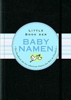 Little Black Book der Babynamen (Little Black Books (Deutsche Ausgabe)) von [Orloff, Karen Kaufman]