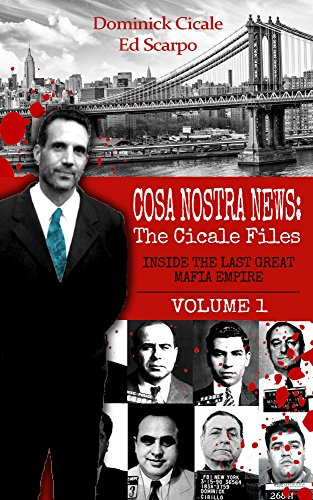 Cosa Nostra News: The Cicale Files, Volume 1: Inside the Last Great Mafia Empire (English Edition)
