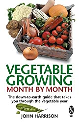 Vegetable Growing Month-by-month: The Down-to-earth Guide That Takes You Through the Vegetable Year by John Harrison (2008-03-13)