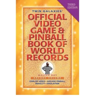 Twin Galaxies' Official Video Game & Pinball Book of World Records; Arcade Volume, Third Edition (Paperback) - Common