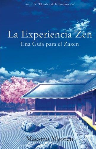 La Experiencia Zen: Una Guía para el Zazen