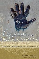 Legends of the Fire Spirits: Jinn and Genies from Arabia to Zanzibar by Robert Lebling (2011-03-08)