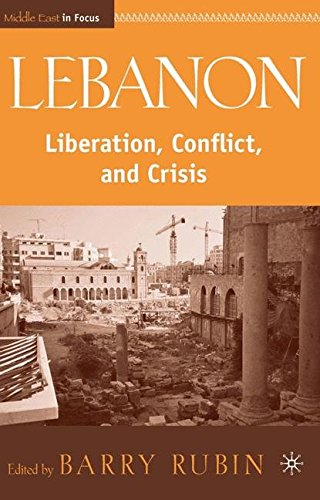 Lebanon: Liberation, Conflict, and Crisis (Middle East in Focus)