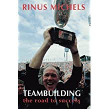 Teambuilding: the road to success by Michels, Rinus (2013) Paperback