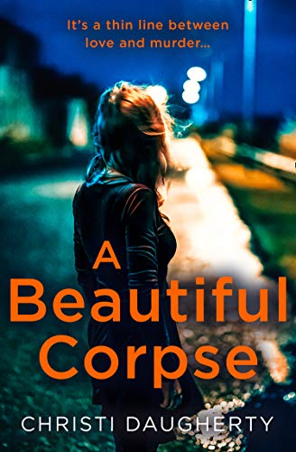 A Beautiful Corpse: A Gripping Crime Thriller Full of Twists and Turns! (The Harper McClain series, Band 2)