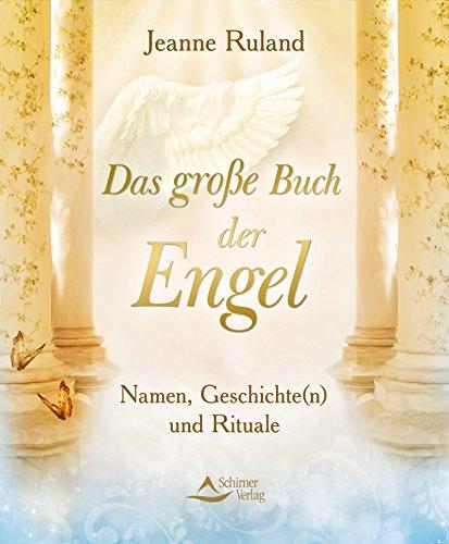 Das große Buch der Engel- Namen, Geschichte(n) und Rituale