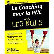Le Coaching avec la PNL pour les Nuls (French Edition)