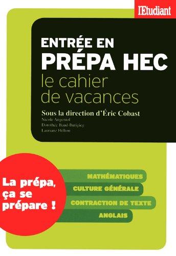 Entrée en prépa HEC : Le cahier de vacances par Eric Cobast, Nicole Angeniol, Dorothée Baud-Butigieg, Lauriane Hillion