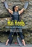 Hai Heels: Freya Hoffmeister - eine Frau paddelt rund Australien