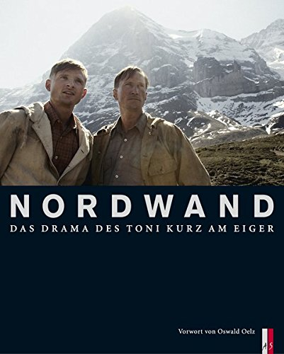 Nordwand: Das Drama des Toni Kurz am Eiger (Bergdokumente)