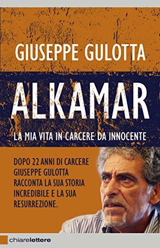 Alkamar: La mia vita in carcere da innocente