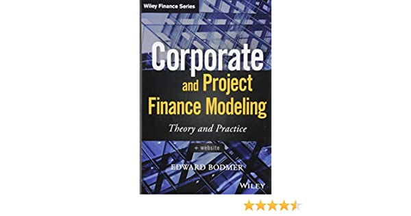 Buy Corporate and Project Finance Modeling: Theory and